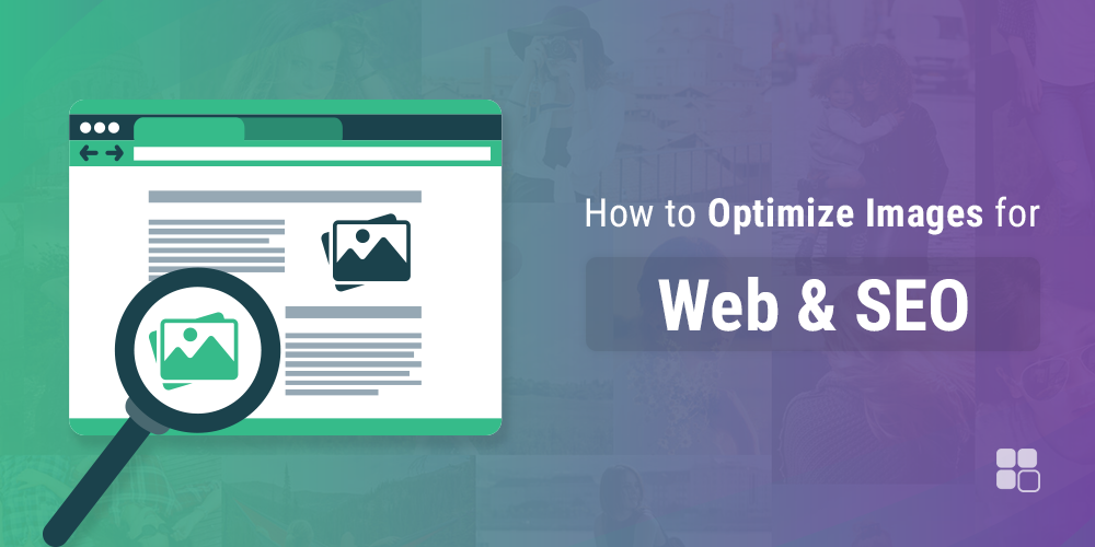 How to Optimize Images for Web and SEO