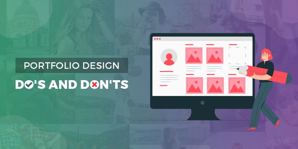 Portfolio Design: Do's and Don'ts