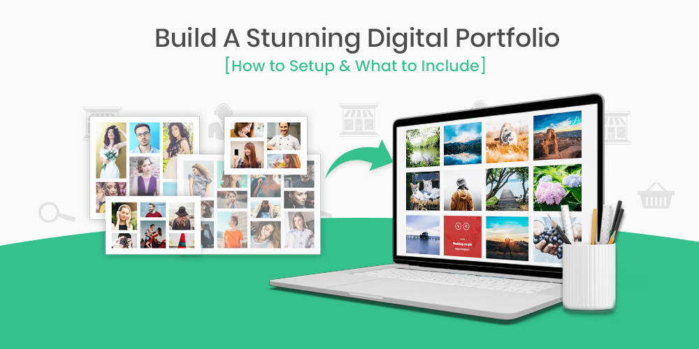 Build A Stunning Digital Portfolio [How To Setup & What To Include]
