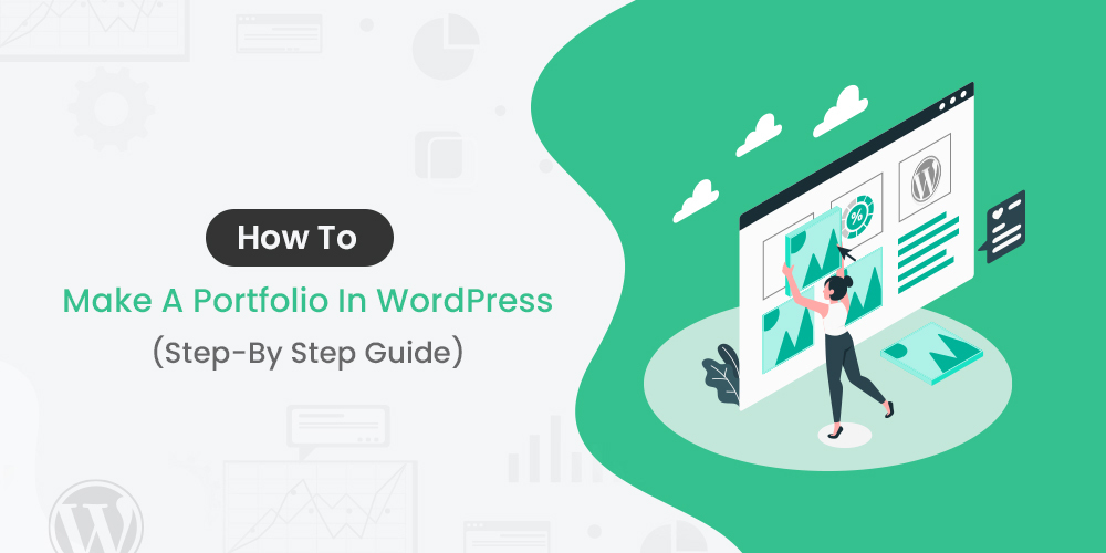 How to Make a Portfolio in WordPress (Step-By-Step Guide)