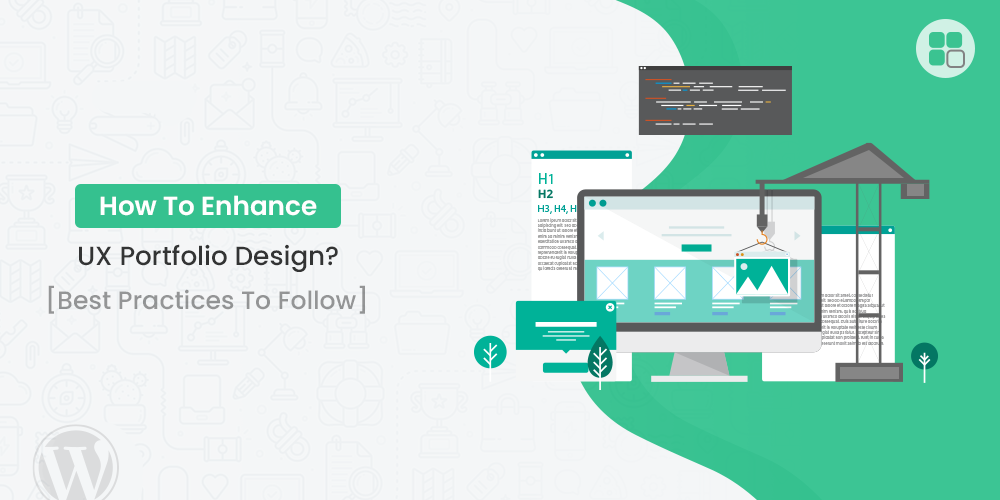 How To Enhance UX Portfolio Design? [Best Practices To Follow]